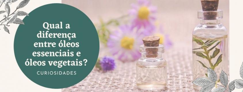 Óleos vegetais e óleos essenciais: diferenças - Arte da Cosmética